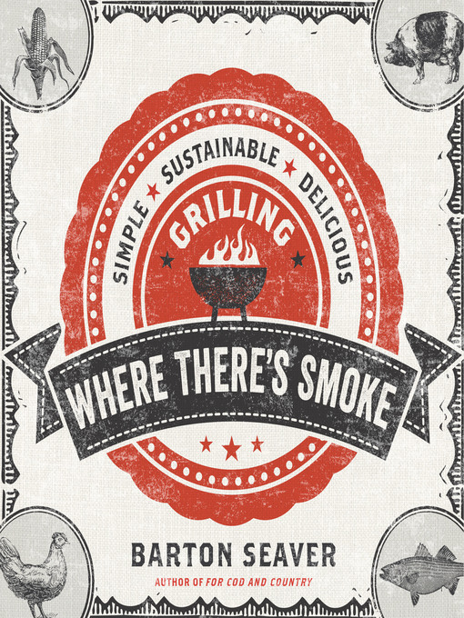 Title details for Where There's Smoke by Barton Seaver - Available