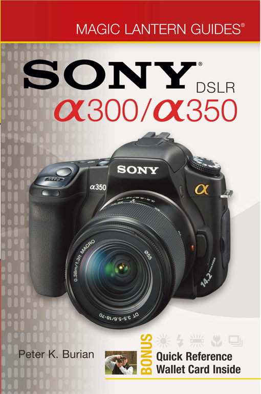 Title details for Magic Lantern Guides®: SONY DSLR A300/A350  by Peter K. Burian - Available
