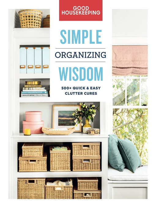 Title details for Good Housekeeping Simple Organizing Wisdom by Good Housekeeping - Wait list