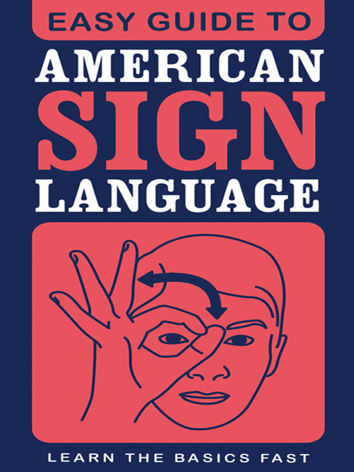Title details for Easy Guide to American Sign Language by SparkNotes - Wait list