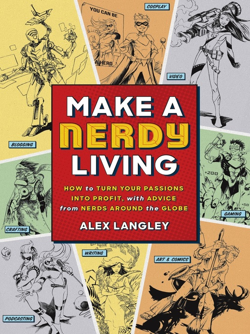 Title details for Make a Nerdy Living by Alex Langley - Available