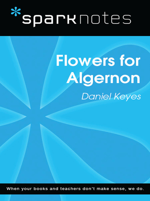Title details for Flowers for Algernon: SparkNotes Literature Guide by SparkNotes - Available