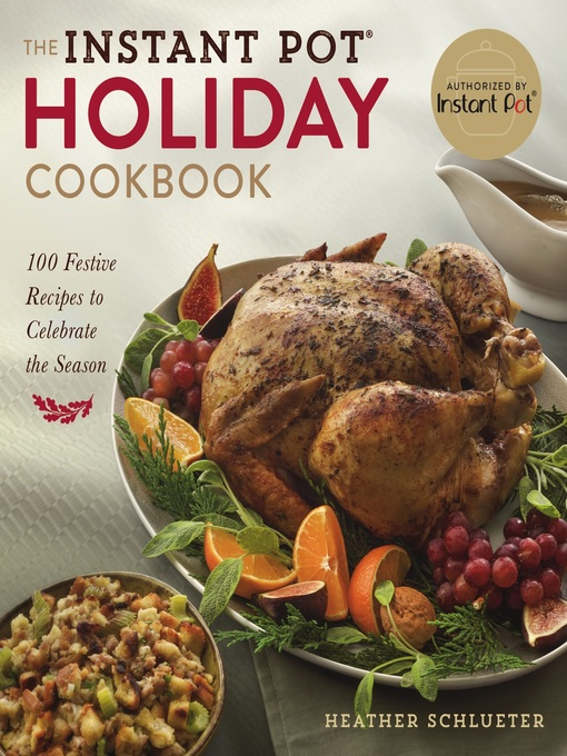 Title details for The Instant Pot® Holiday Cookbook by Heather Schlueter - Available