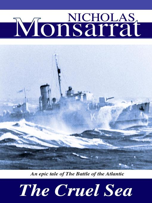 Title details for The Cruel Sea by Nicholas Monsarrat - Available