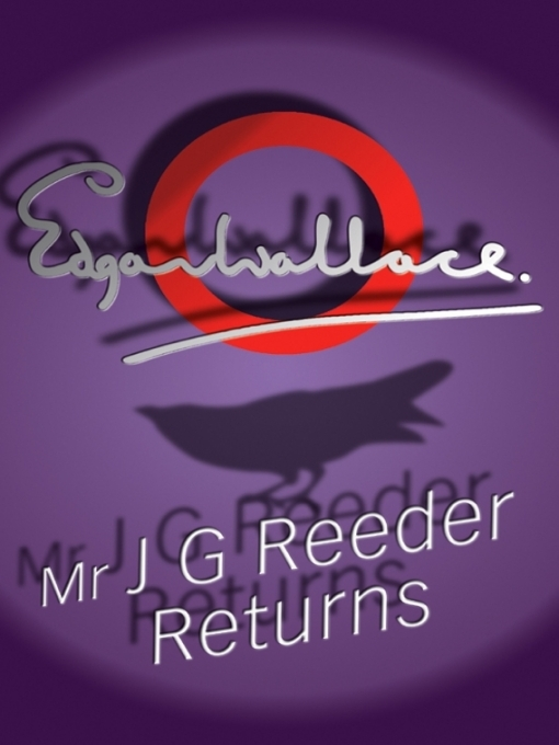 Title details for Mr J G Reeder Returns by Edgar Wallace - Available