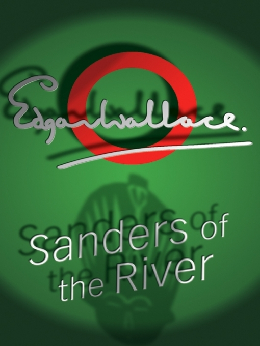 Title details for Sanders of the River by Edgar Wallace - Available