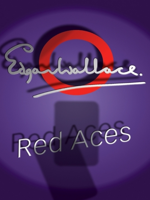 Title details for Red Aces by Edgar Wallace - Available