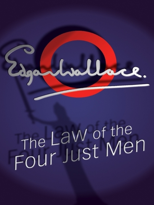 Title details for The Law of the Four Just Men by Edgar Wallace - Available