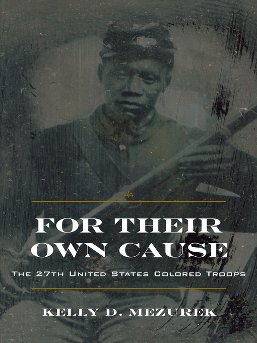 Title details for For Their Own Cause by Kelly D. Mezurek - Available