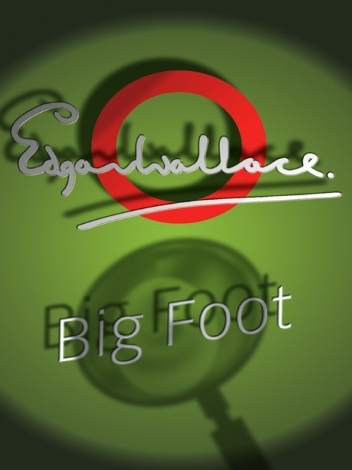 Title details for Big Foot by Edgar Wallace - Available