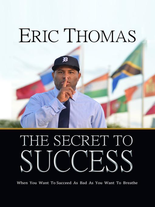 Title details for The Secret to Success by Eric Thomas - Wait list