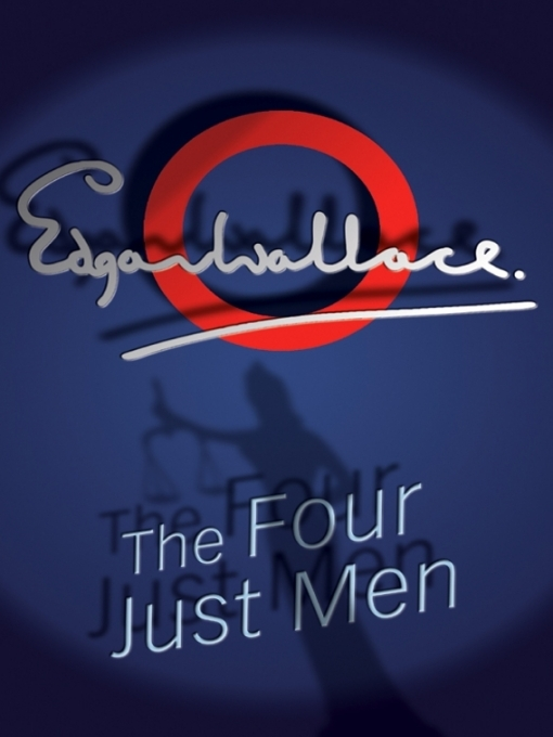 Title details for The Four Just Men by Edgar Wallace - Available