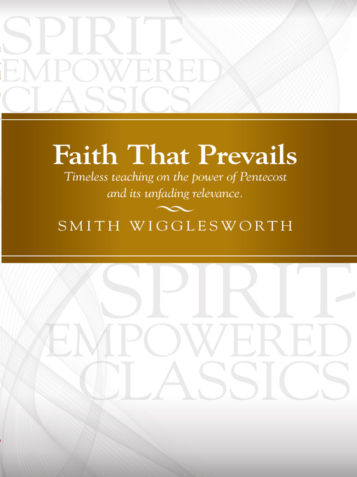 Title details for Faith That Prevails by Smith Wigglesworth - Available