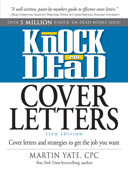 Knock Em Dead Cover Letters 11th edition : Cover Letters and Strategies to Get the Book You Want.
