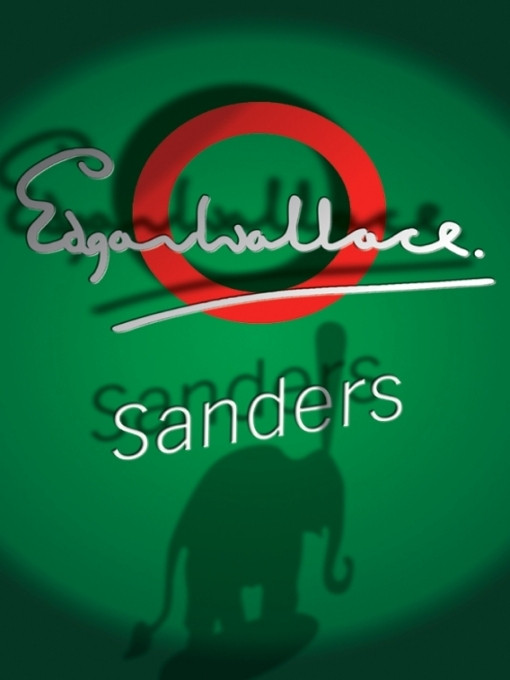 Title details for Sanders by Edgar Wallace - Available