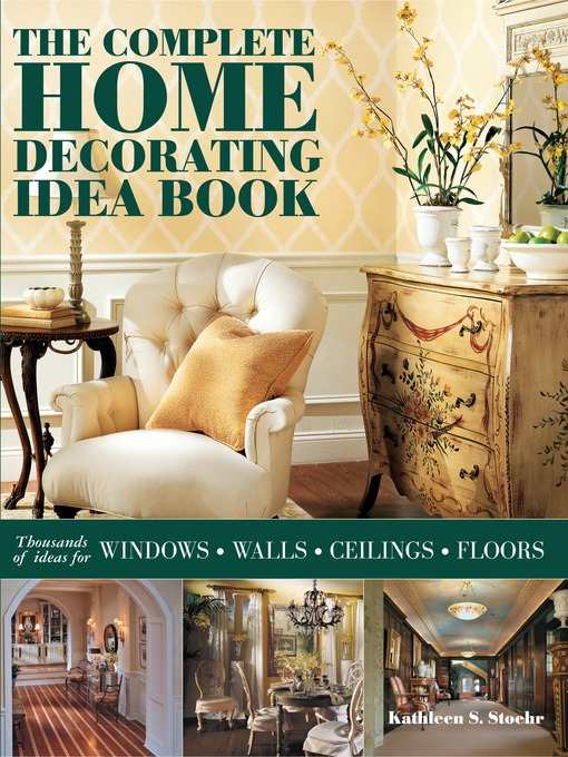 Title details for The Complete Home Decorating Idea Book by Kathleen S. Stoehr - Available