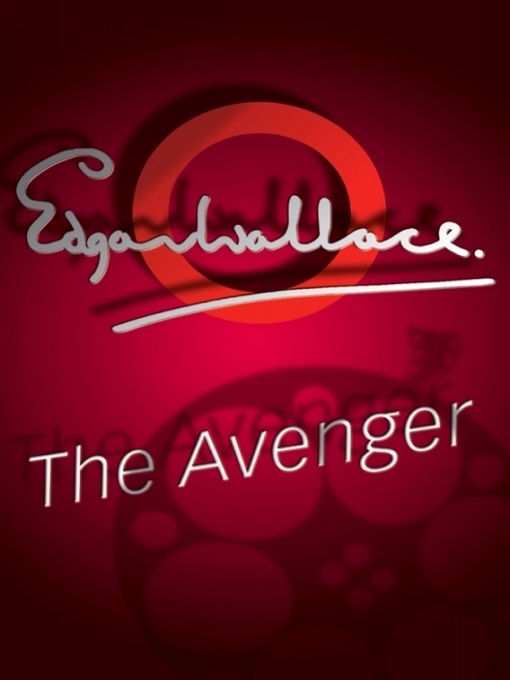 Title details for The Avenger by Edgar Wallace - Available