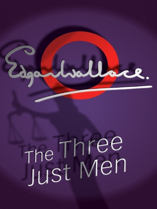 Title details for The Three Just Men by Edgar Wallace - Available