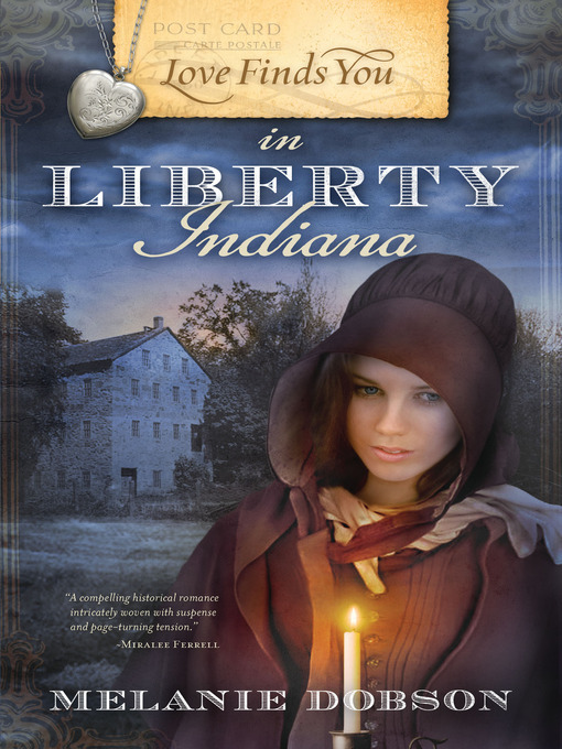 Title details for Love Finds You in Liberty, Indiana by Melanie Dobson - Available