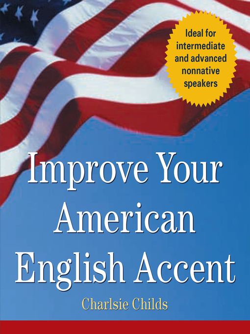 Title details for Improve Your American English Accent by Charlsie Childs - Available