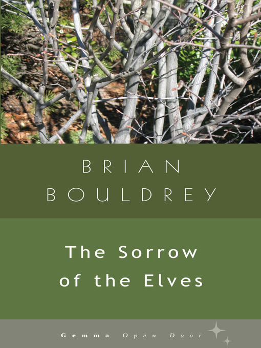 Title details for The Sorrow of the Elves by Brian Bouldrey - Available