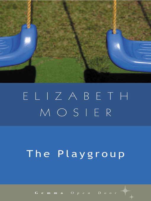 Title details for The Playgroup by Elizabeth Mosier - Wait list
