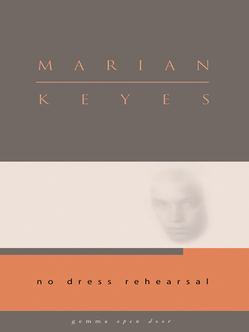 Title details for No Dress Rehearsal by Marian Keyes - Available