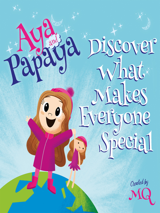 Title details for AYA and PAPAYA Discover What Makes Everyone Special by MQ - Available