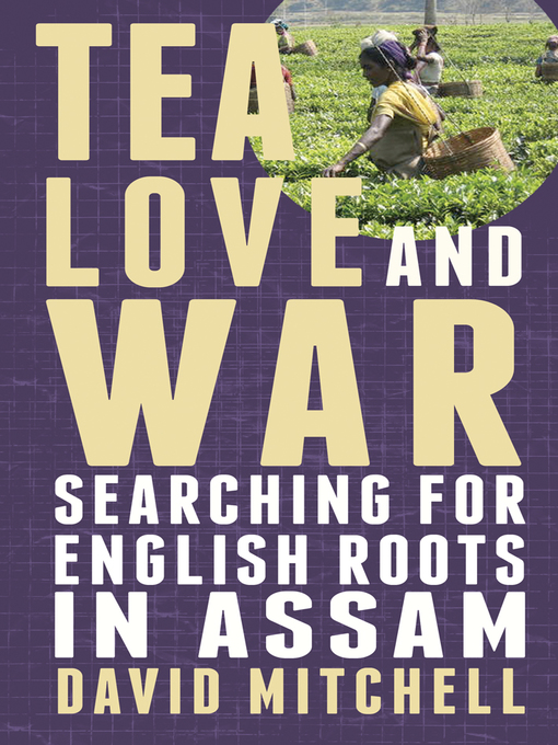 Title details for Tea, Love and War by David Mitchell - Available