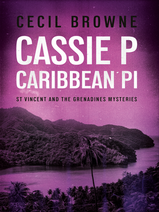 Title details for Cassie P Caribbean PI by Cecil Browne - Available