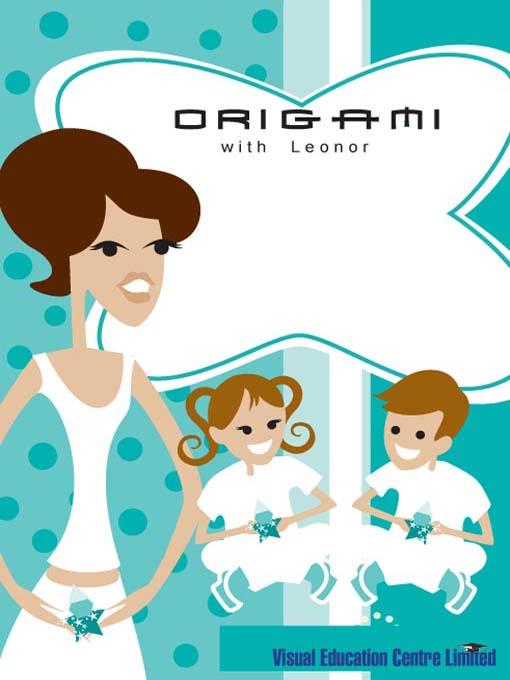 Origami With Leonor Volume 1