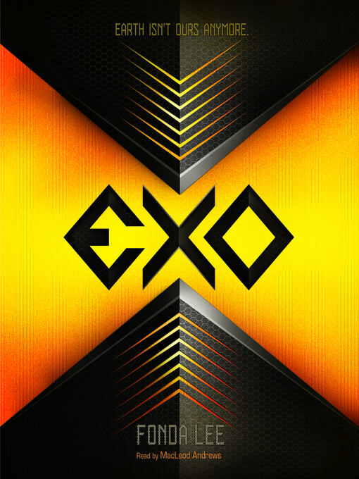 Title details for Exo by Fonda Lee - Available