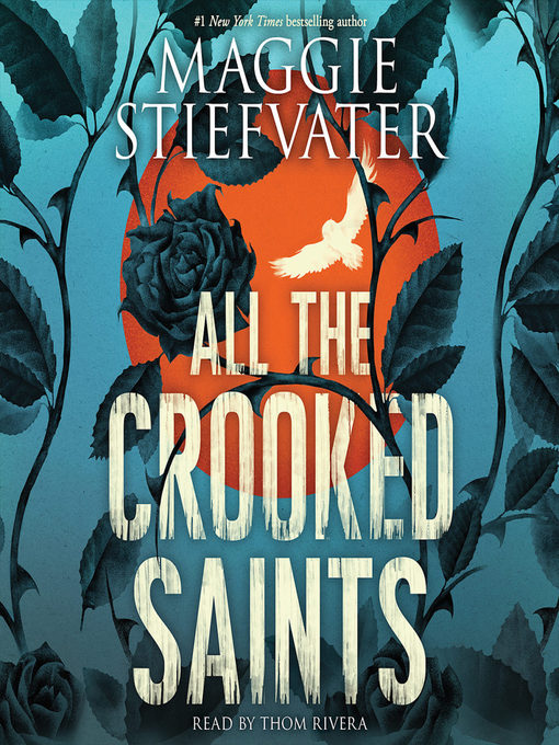 Title details for All the Crooked Saints by Maggie Stiefvater - Available