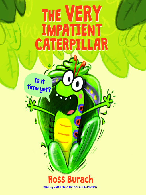 Title details for The Very Impatient Caterpillar by Ross Burach - Wait list