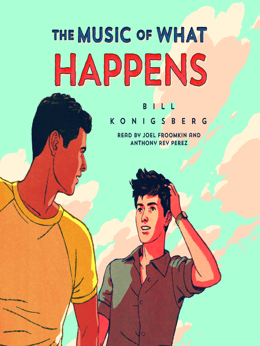 Title details for The Music of What Happens by Bill Konigsberg - Wait list