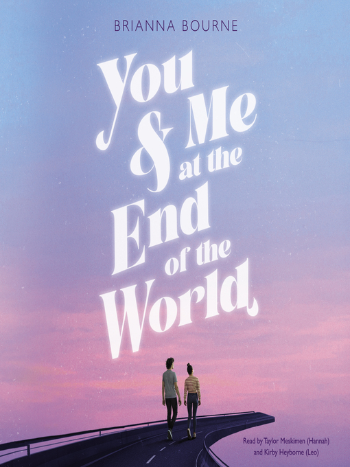 Title details for You & Me at the End of the World by Brianna Bourne - Available