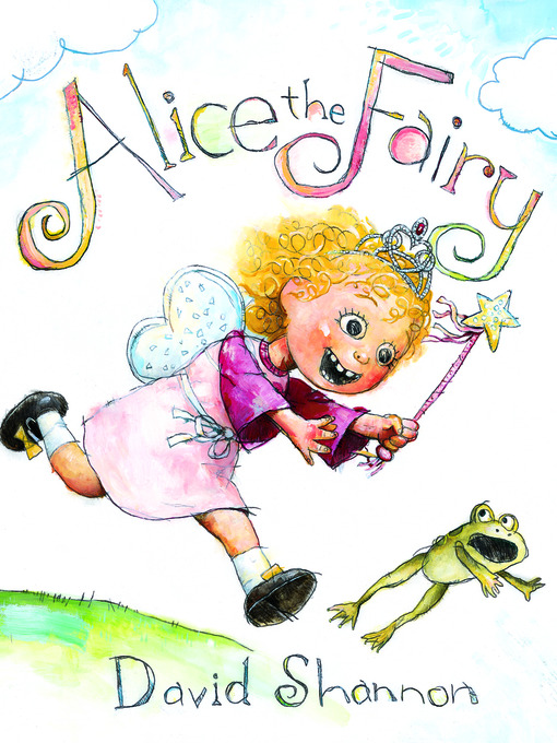 Title details for Alice the Fairy by David Shannon - Available
