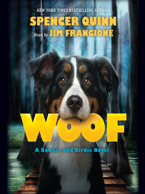 Title details for Woof by Spencer Quinn - Wait list