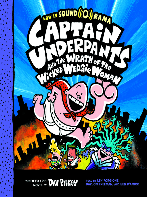 Title details for Captain Underpants and the Wrath of the Wicked Wedgie Woman by Dav Pilkey - Wait list