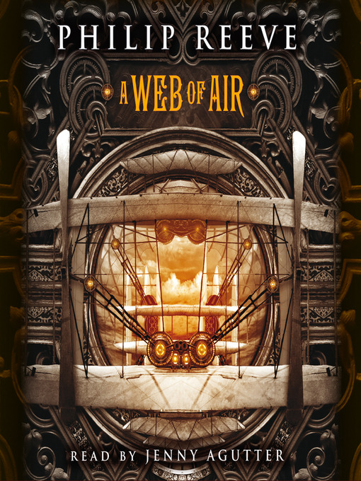 Title details for A Web of Air by Philip Reeve - Available
