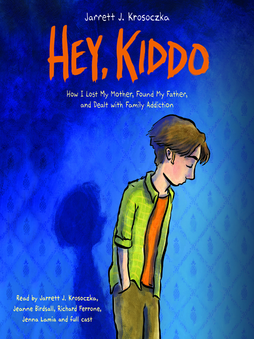 Title details for Hey, Kiddo by Jarrett J. Krosoczka - Wait list