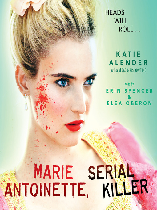 Title details for Marie Antoinette, Serial Killer by Katie Alender - Wait list