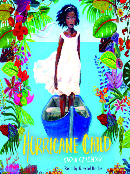 Title details for Hurricane Child by Kacen Callender - Available
