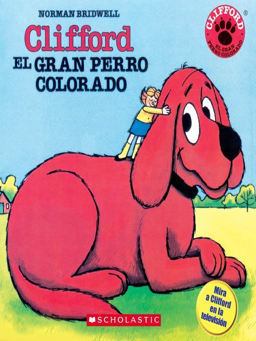 Detalles del título Clifford el Gran Perro Colorado de Norman Bridwell - Disponible