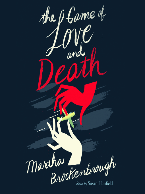 Title details for The Game of Love and Death by Martha Brockenbrough - Wait list