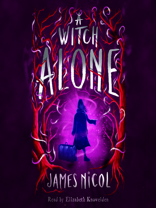 Title details for A Witch Alone by James Nicol - Available
