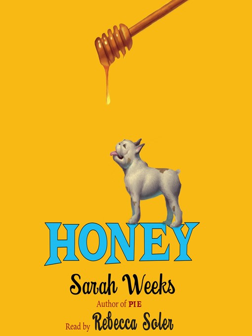 Title details for Honey by Sarah Weeks - Available