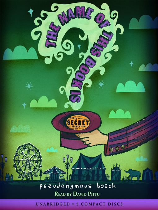 Title details for The Name of This Book Is Secret by Pseudonymous Bosch - Available