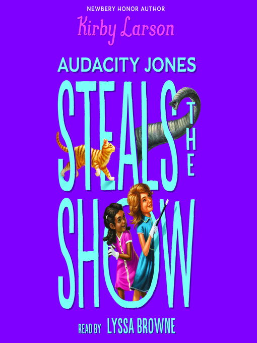 Title details for Audacity Jones Steals the Show by Kirby Larson - Available
