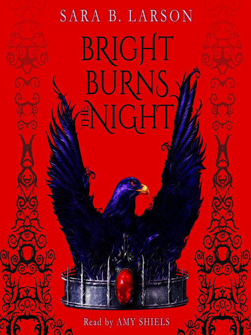 Title details for Bright Burns the Night by Sara B. Larson - Available